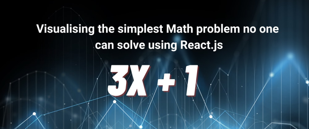 Cover image for Visualising the simplest Math problem no one can solve using React.js