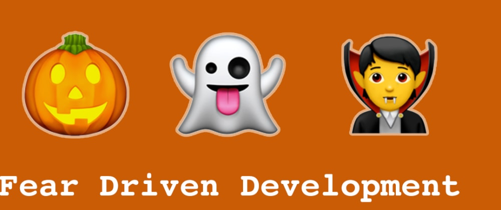 Cover image for Fear Driven Development