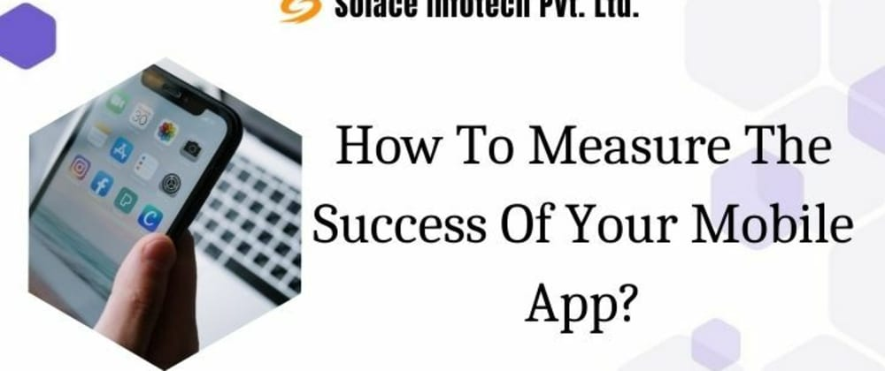 Cover image for How To Measure The Success Of Your Mobile App?