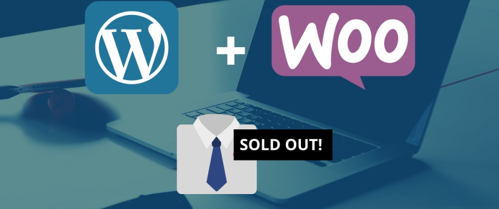 Cover image for How to add a Sold Out snippet or badge on a particular product using Woocommerce?
