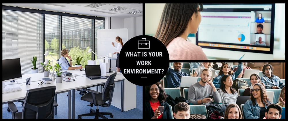Cover image for What is your work environment (Office, remote, or hybrid)?