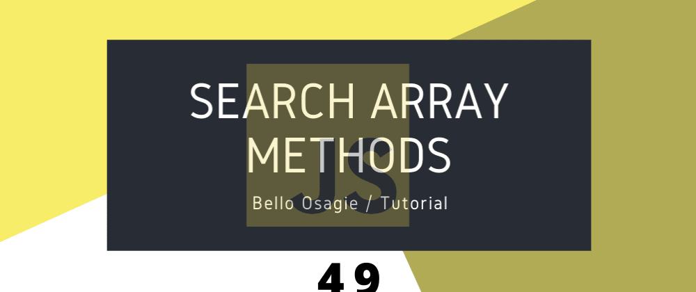 Cover image for JavaScript Search Array Methods