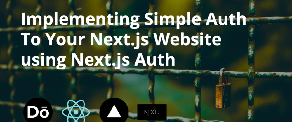 Cover image for Implementing Simple Auth To Your Next.js Website using Next.js Auth