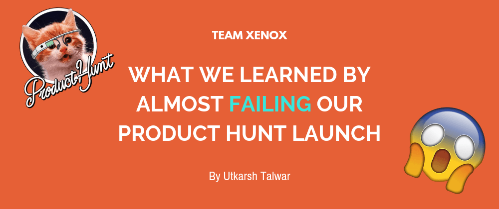 Cover image for What We Learned By Almost Failing Our Product Hunt Launch