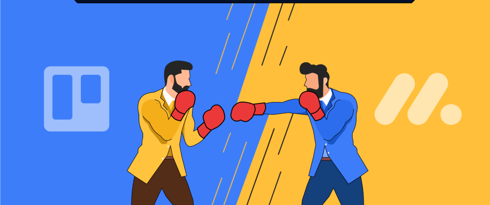 Cover image for Trello Vs Monday: What's perfect for you?