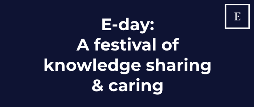 Cover image for E-day: A festival of knowledge sharing & caring