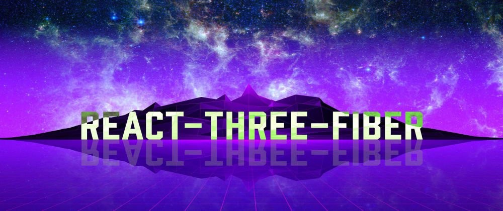 Cover image for Introducing React-Three-Fiber