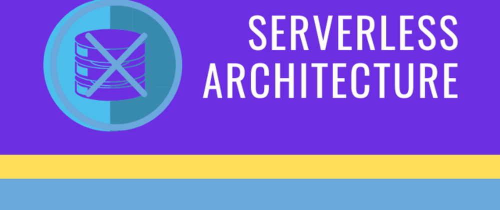 Cover image for Serverless Architecture – Complete Reference Guide 2019