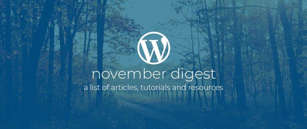 Cover image for WordPress Dev Digest November 2019