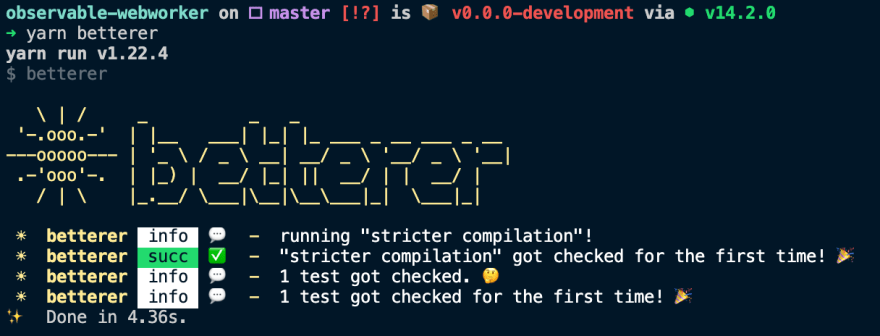 """Screenshot of Betterer terminal output for the first test run showing that the """"stricter compilation"""" test has been run"""