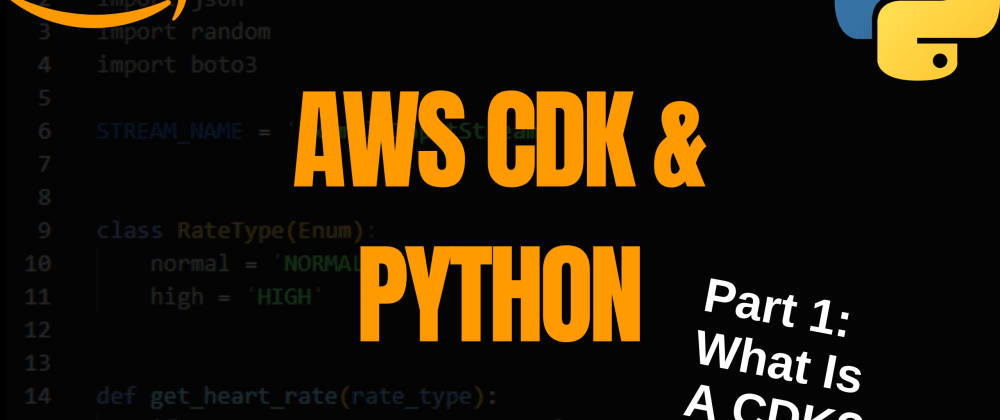 Cover image for AWS CDK & Python - What is CDK?