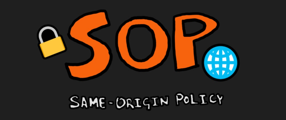 Cover image for Know The Web: SOP (Same Origin Policy)