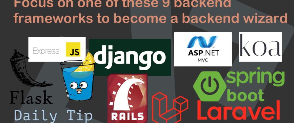Cover image for Focus on one of these 9 backend frameworks to become a backend wizard