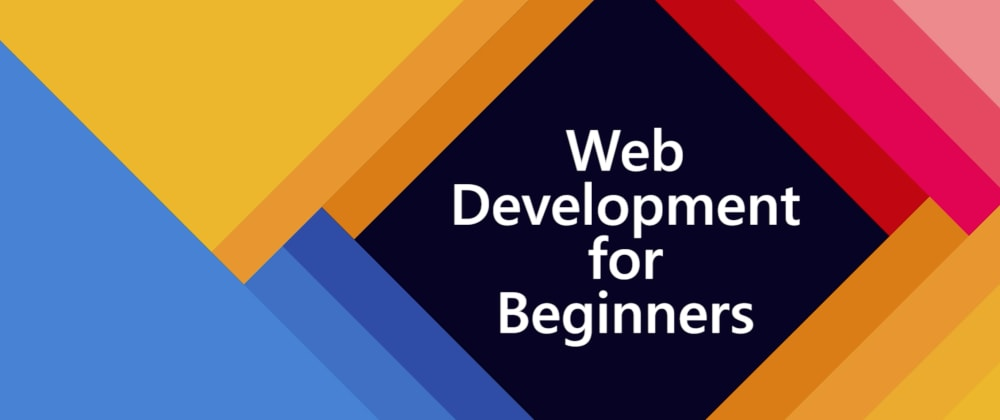 Cover image for Web Development for Beginners: A new Learning Path on Microsoft Learn
