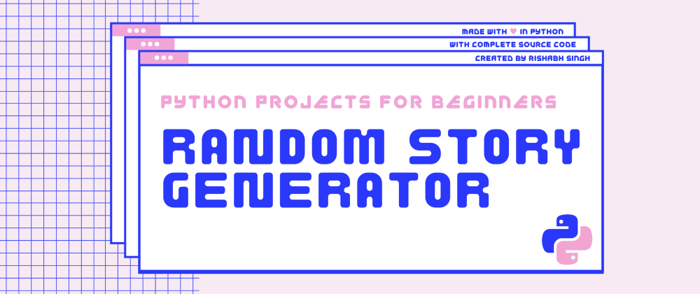 Cover image for How to build a Random Story Generator using Python