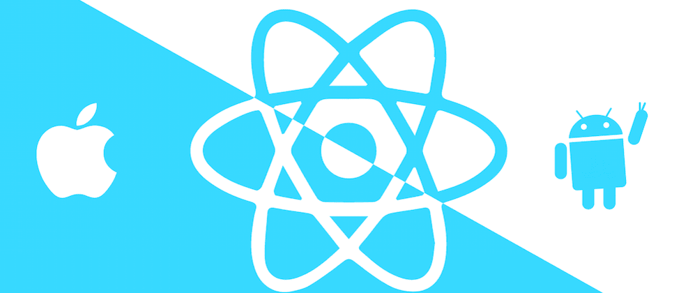 Cover image for First time into Mobile Development - React Native