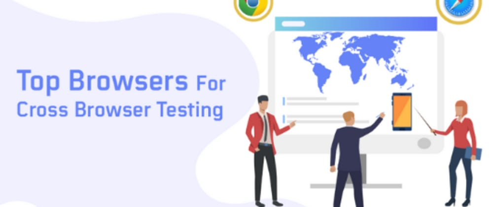 Cover image for Here Are The Top Browsers For Cross Browser Testing In 2020