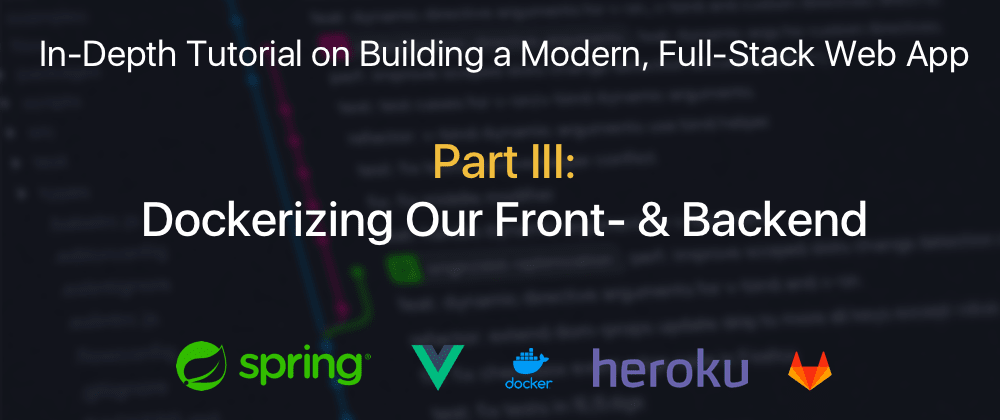 Cover image for Part III: Dockerizing Our Front- & Backend