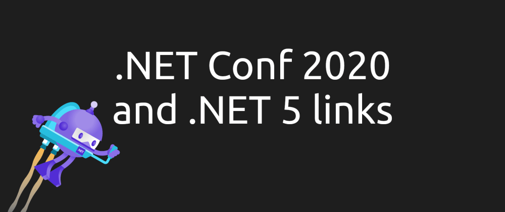 Cover image for .NET Conf 2020 and .NET 5 links