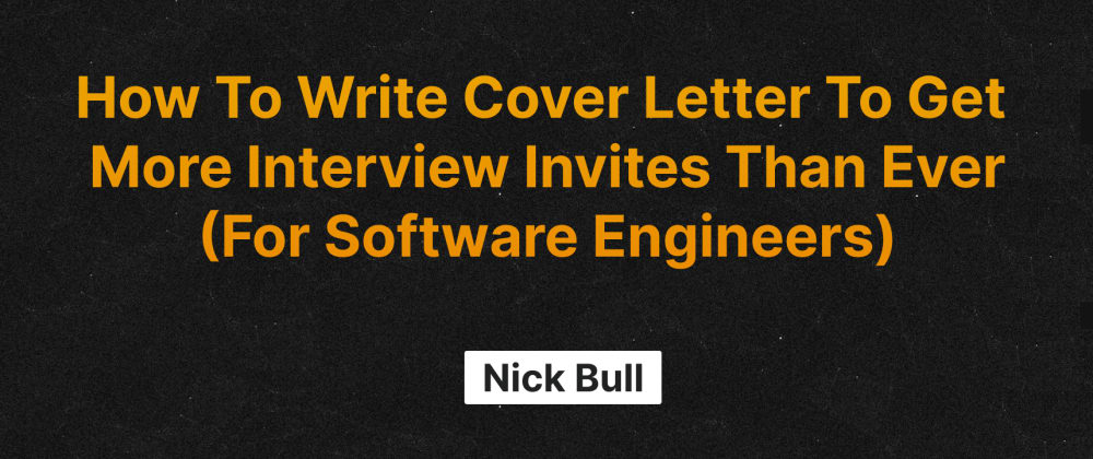Cover image for How To Write Cover Letter To Get More Interview Invites Than Ever (For Software Engineers)