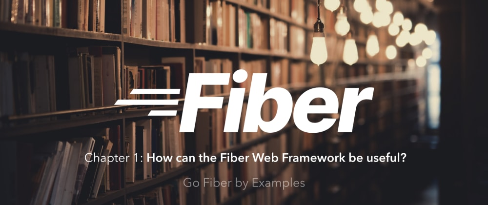 Cover image for 📖 Go Fiber by Examples: How can the Fiber Web Framework be useful?