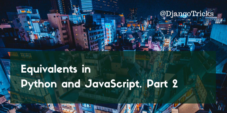 Equivalents in Python and JavaScript  Part 2 - DEV Community