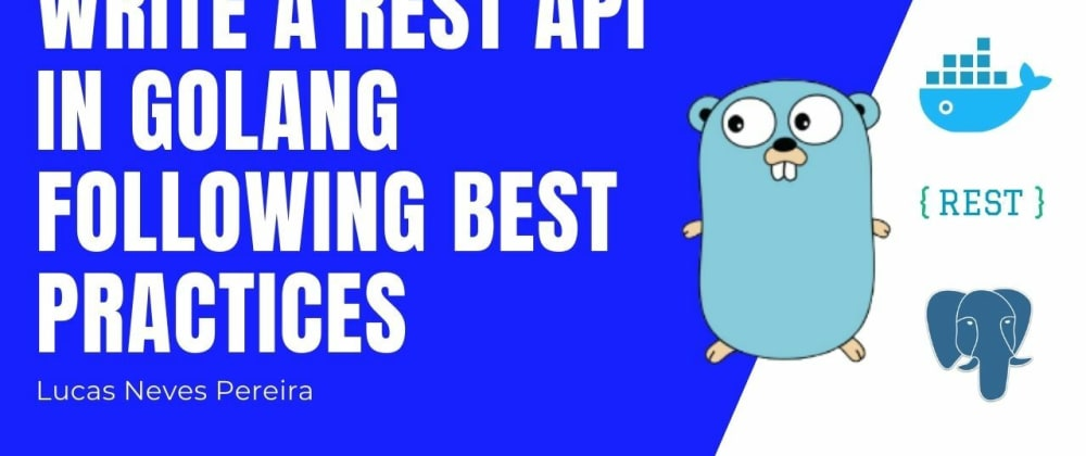 Cover image for Write a REST API in Golang following best practices