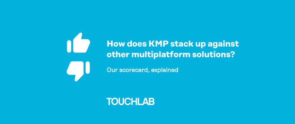 Cover image for How does Kotlin Multiplatform stack up against other solutions? Our scorecard, explained.
