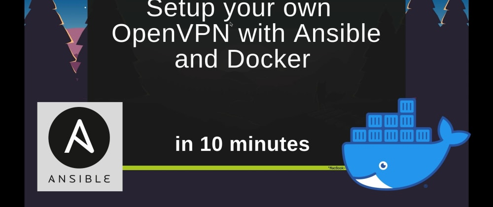 Cover image for Setup your own OpenVPN in 10 minutes