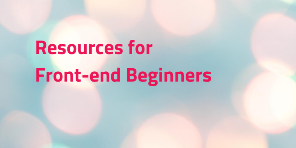 Resources for Front-end Beginners