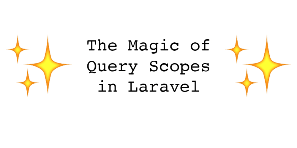 The magic of query scopes in Laravel - DEV Community 👩 💻👨 💻