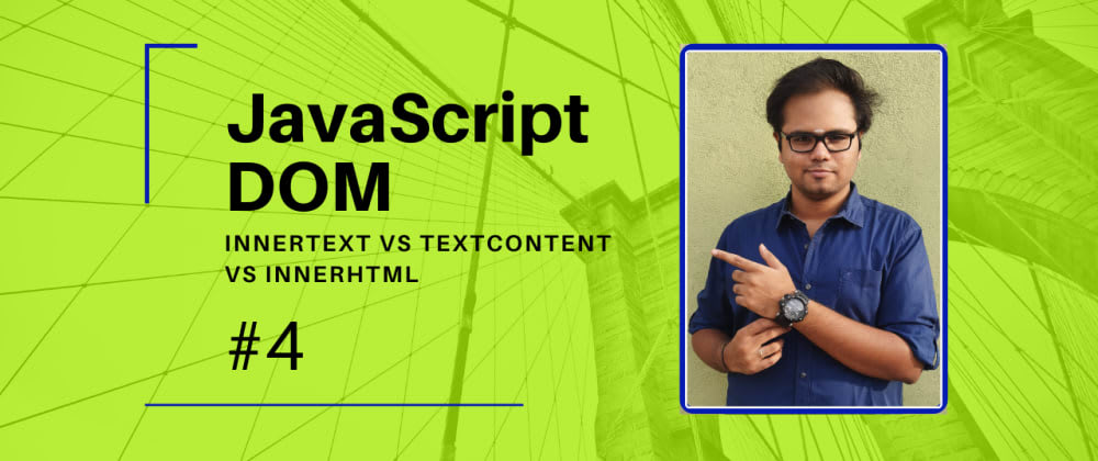Cover image for JavaScript DOM - Part 4 - innerHTML vs innerText vs textContent [video + article]