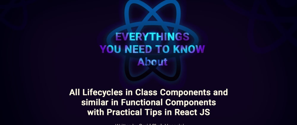 Cover image for All lifecycles in Class Components (stateful) and similar in Functional Components (stateless) with practical tips in React JS