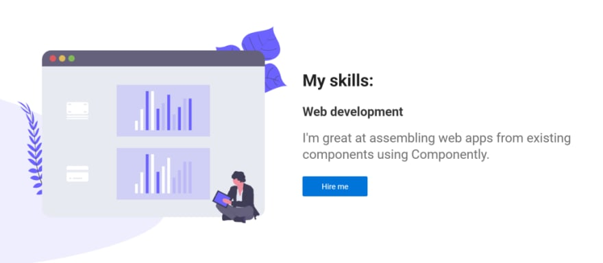 "Portfolio example: ""My skills: Web development — I'm great at assembling web apps from components using Componently"""