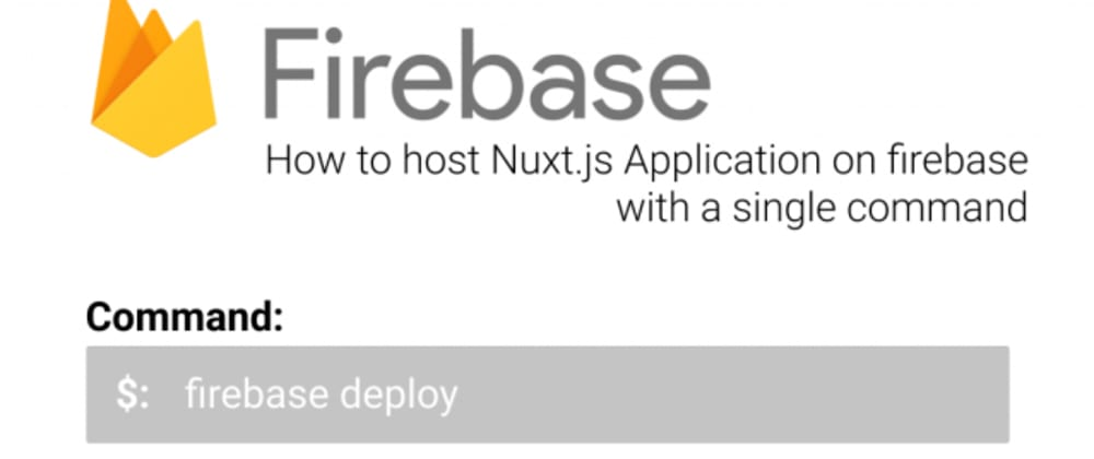 Cover image for How to host Nuxt.js application on firebase with a single command