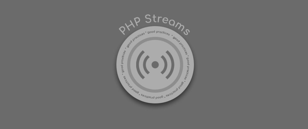 Cover image for Good Practices: use stream in PHP