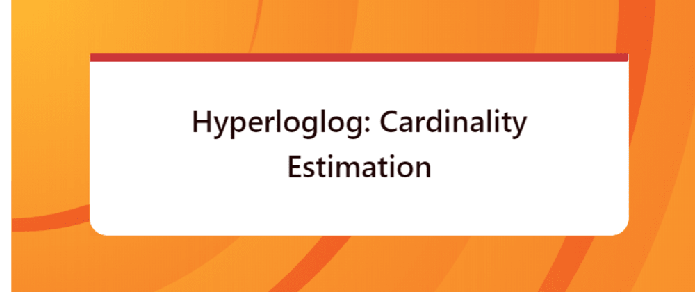 Cover image for Hyperloglog: Cardinality Estimation