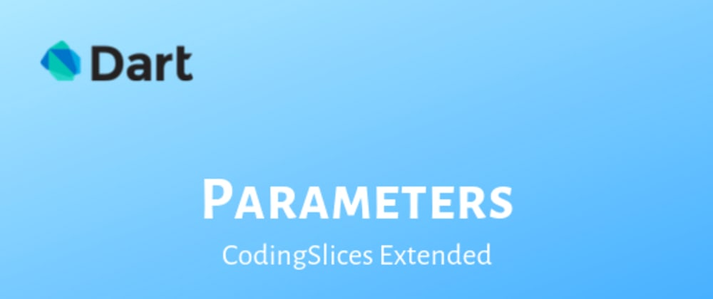 Cover image for Parameters in Dart