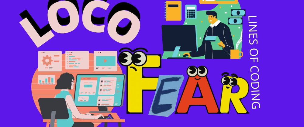 Cover image for Overcoming the Fear of LOCO(Lines of Coding)
