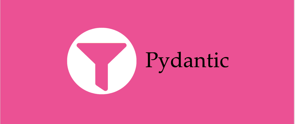 Cover image for Parsing and Validating Data in Python using Pydantic