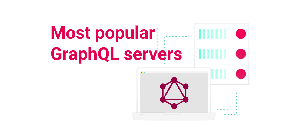 Cover image for Most popular GraphQL servers