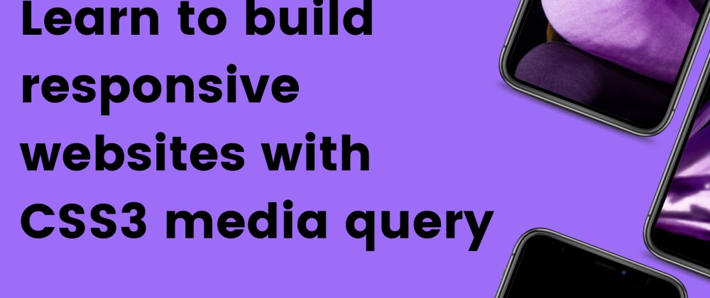 Cover image for Learn how to build responsive websites with CSS media query