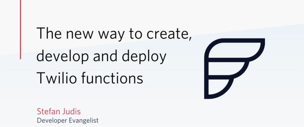 Cover image for The new way to create, develop and deploy Twilio functions