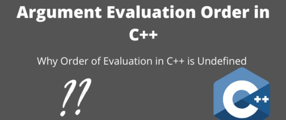 Cover image for Argument Evaluation Order in C++