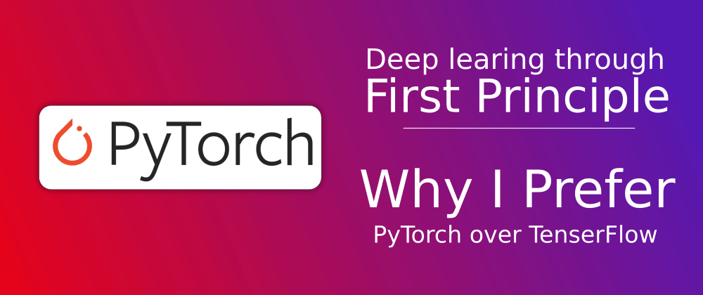 Cover image for Why I Prefer PyTorch Over TensorFlow: Same Reason I Prefer Linux Over Windows