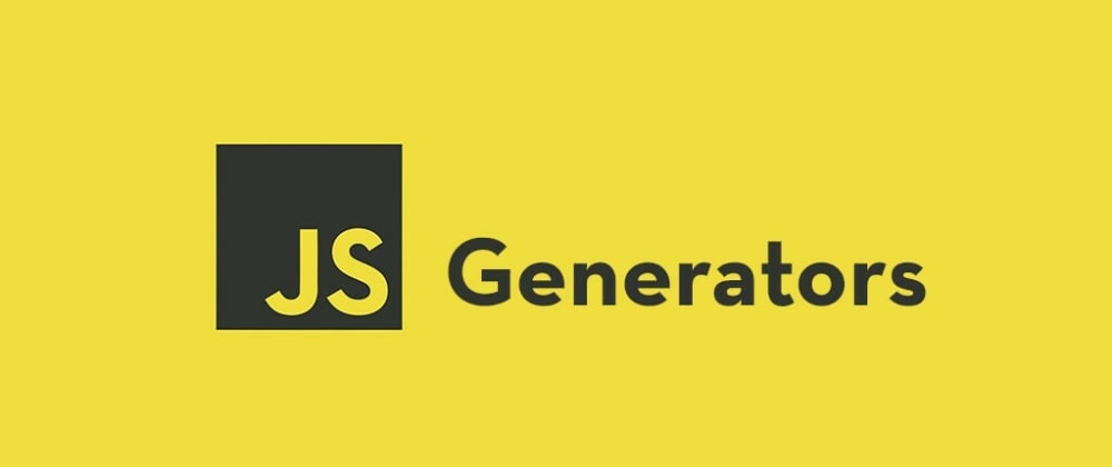 Cover image for Generators in Javascript: How to use them
