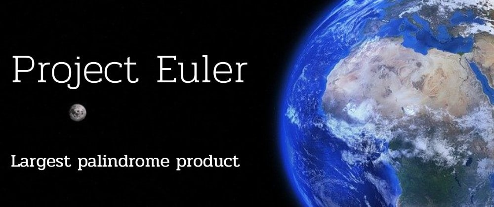 Cover image for Largest palindrome product - Project Euler Solution