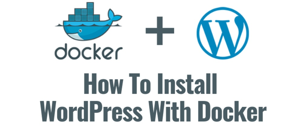 Cover image for How Install WordPress with Docker