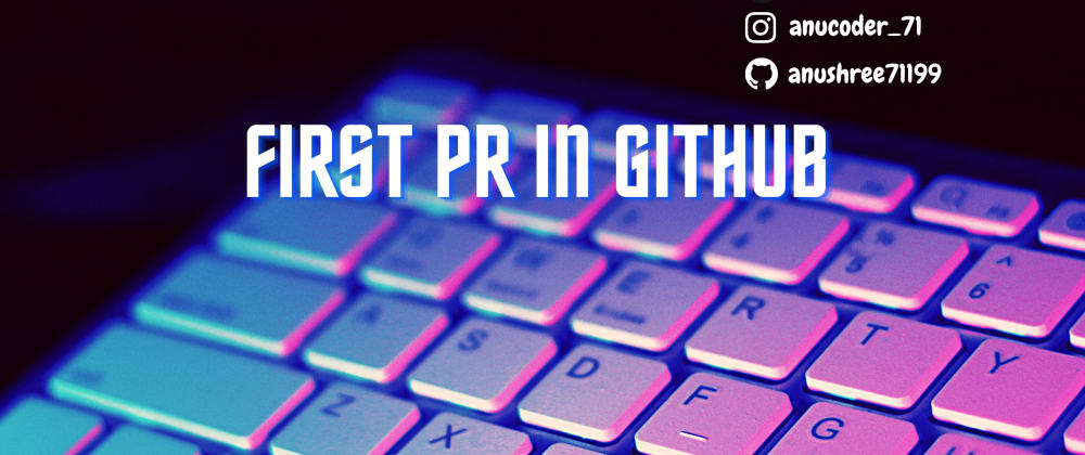 Cover image for My First PR in GIT-HUB