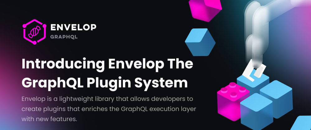 Cover image for Introducing Envelop - The GraphQL Plugin System